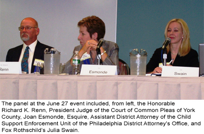 From left, the Honorable Richard K. Renn, President Judge of the Court of Common Pleas of York County, Joan Esmonde, Esquire, Assistant District Attorney of the Child Support Enforcement Unit of the Philadelphia District Attorney's Office, and Fox Rothschild attorney, Julia Swain.